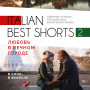 В прокат выходит ITALIAN BEST SHORTS 2: ЛЮБОВЬ В ВЕЧНОМ ГОРОДЕ (15 февраля, «ПилотКино»)