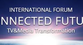 В МОСКВЕ ПРОШЕЛ МЕДИАФОРУМ CONNECTED FUTURE.  ТРАНСФОРМАЦИЯ ТВ И МЕДИА